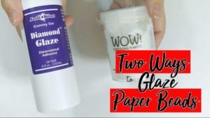 How to Glaze a Paper Bead