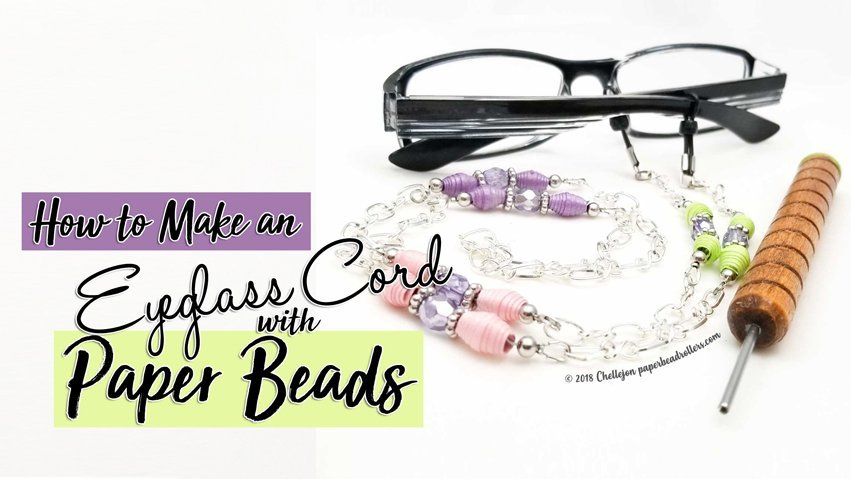 Paper Bead Bin Dive and Eyeglass Cord Jewelry Tutorial