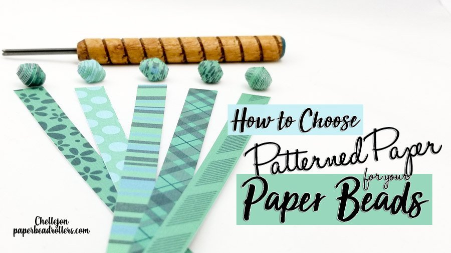 How to Choose Patterned Paper for Paper Beads