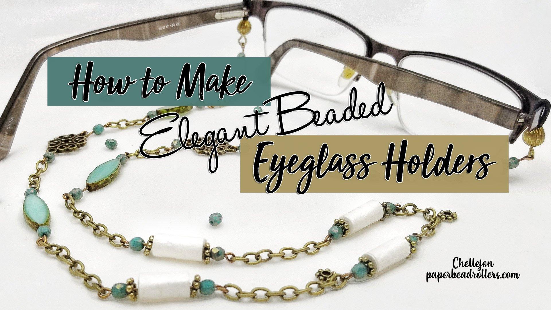 How to Make Beaded Eyeglass Holders