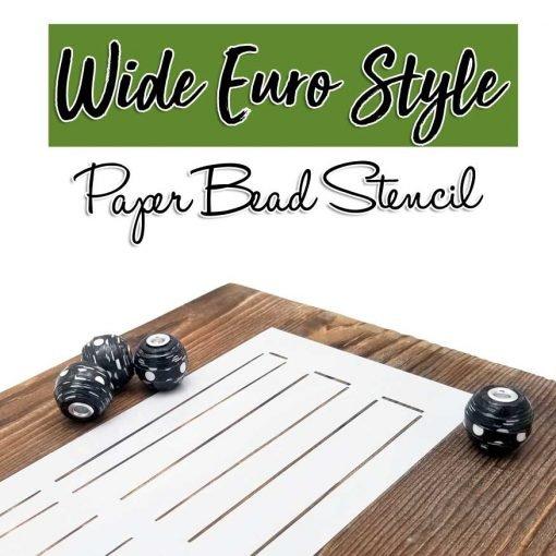 Wide Euro Style Paper Bead Stencil