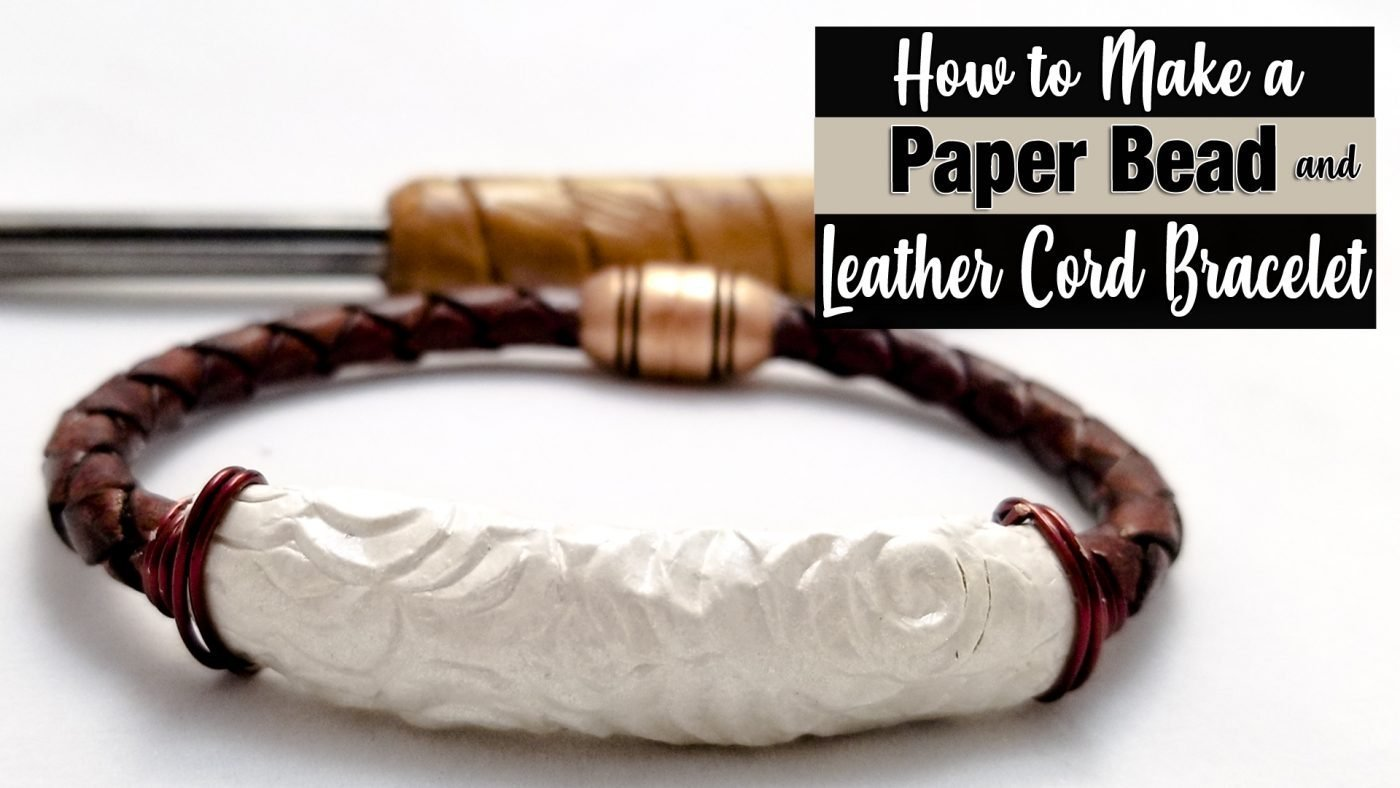 Paper Bead Leather Corded Bracelet Tutorial